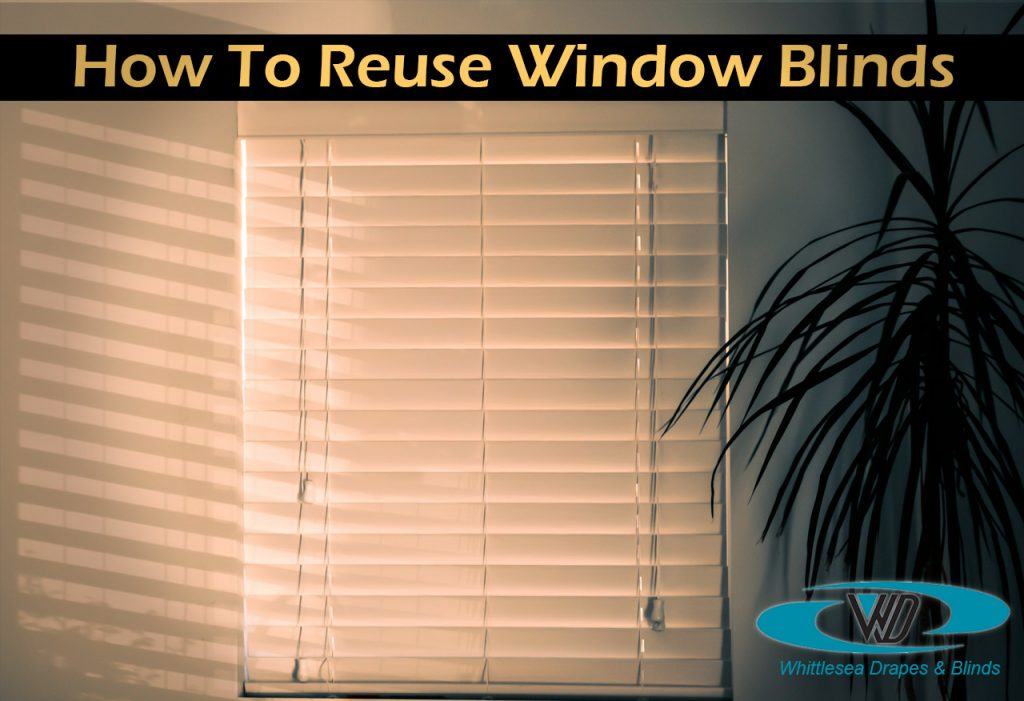 How To Reuse Window Blinds